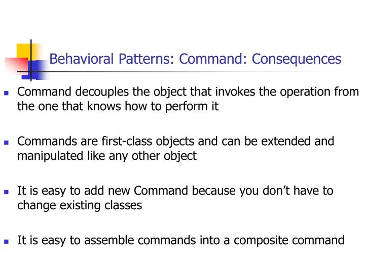 Behavioral Patterns: Command: Consequences