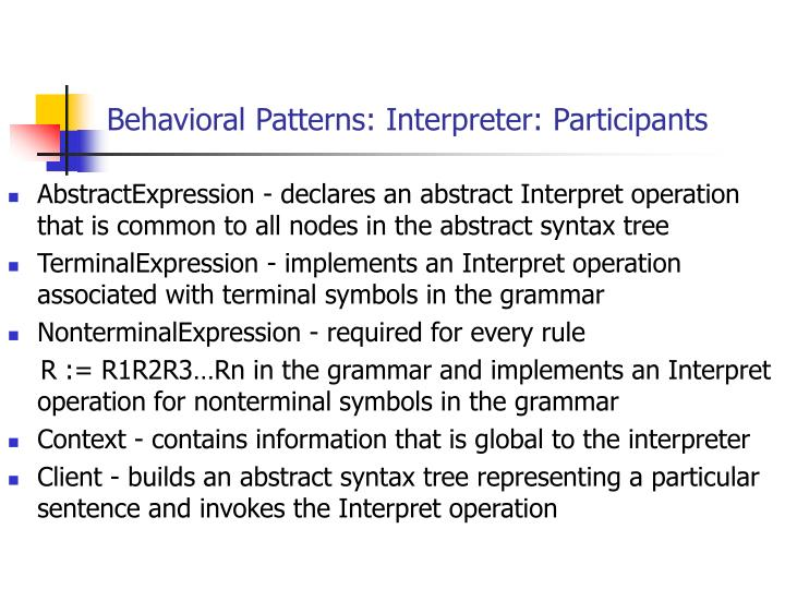 Behavioral Patterns: Interpreter: Participants