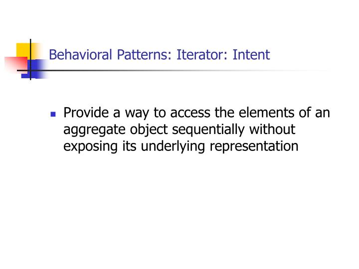 Behavioral Patterns: Iterator: Intent