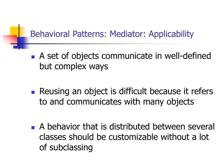 Behavioral Patterns: Mediator: Applicability