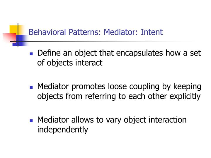 Behavioral Patterns: Mediator: Intent