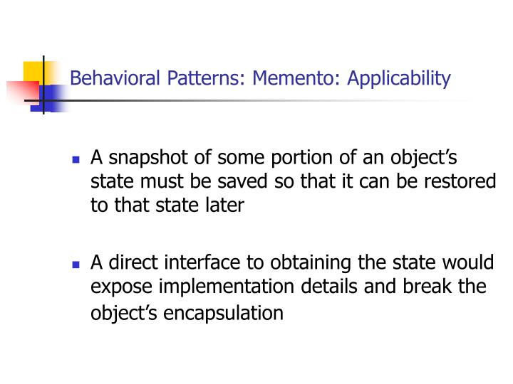 Behavioral Patterns: Memento: Applicability