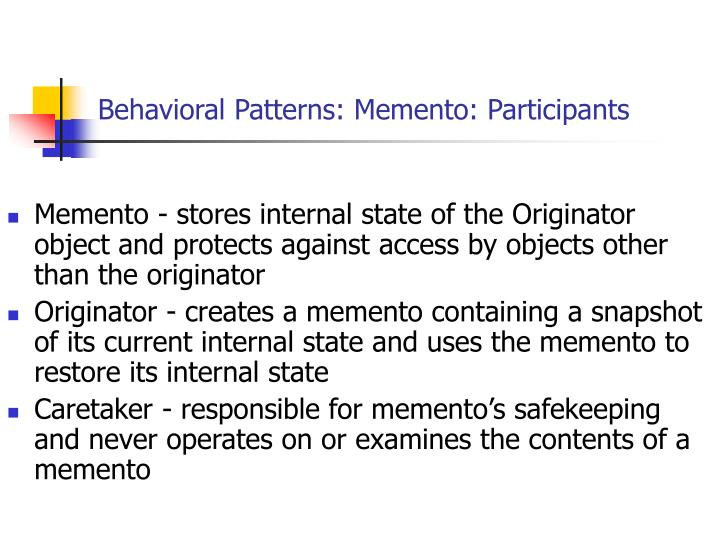 Behavioral Patterns: Memento: Participants