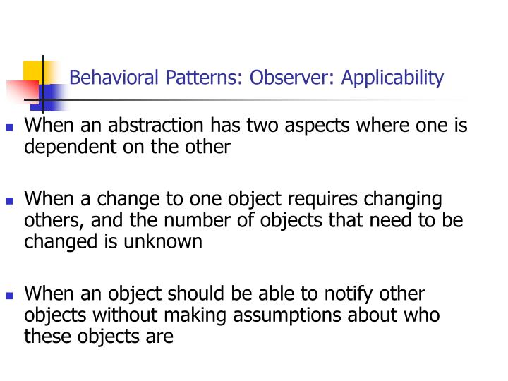 Behavioral Patterns: Observer: Applicability