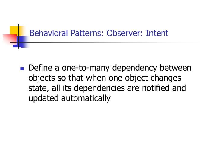 Behavioral Patterns: Observer: Intent