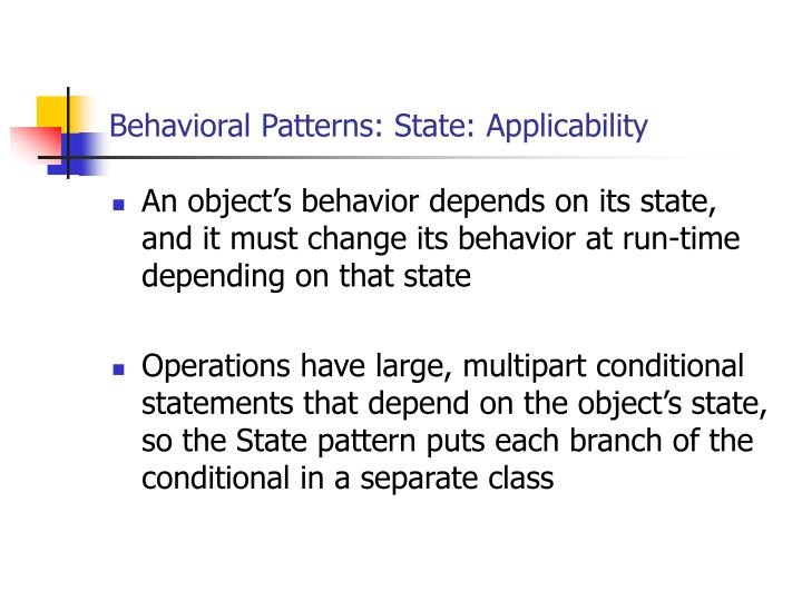 Behavioral Patterns: State: Applicability