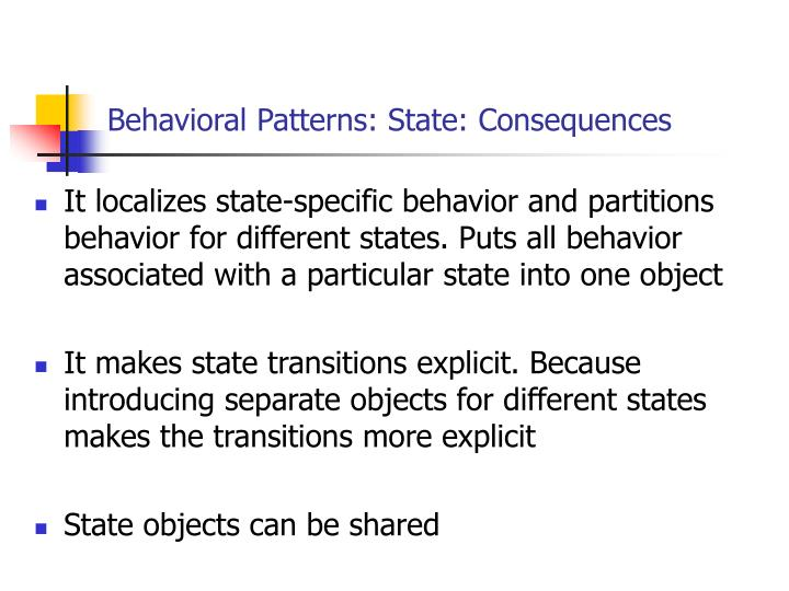 Behavioral Patterns: State: Consequences