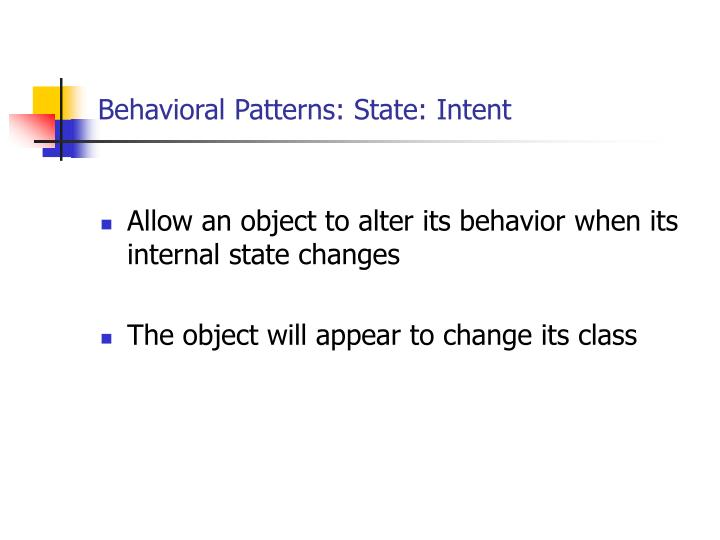 Behavioral Patterns: State: Intent