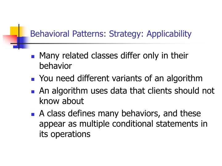 Behavioral Patterns: Strategy: Applicability