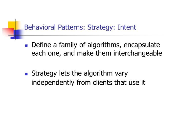 Behavioral Patterns: Strategy: Intent