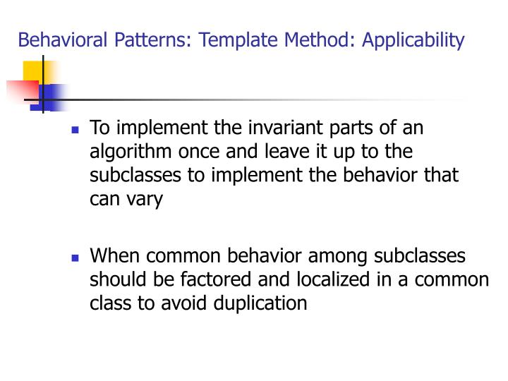Behavioral Patterns: Template Method: Applicability