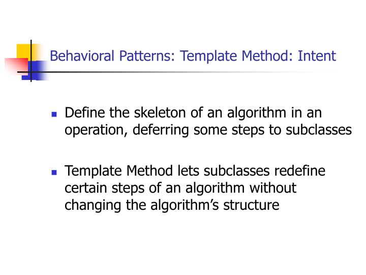 Behavioral Patterns: Template Method: Intent