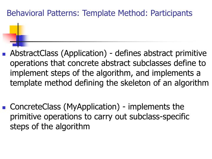 Behavioral Patterns: Template Method: Participants