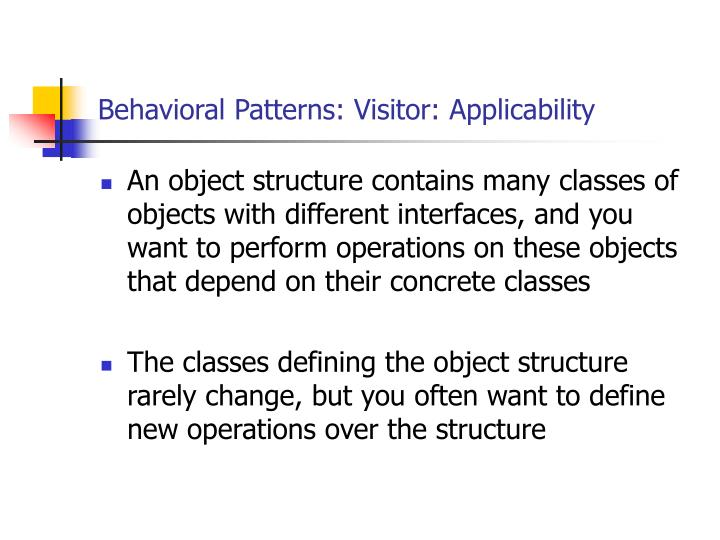 Behavioral Patterns: Visitor: Applicability