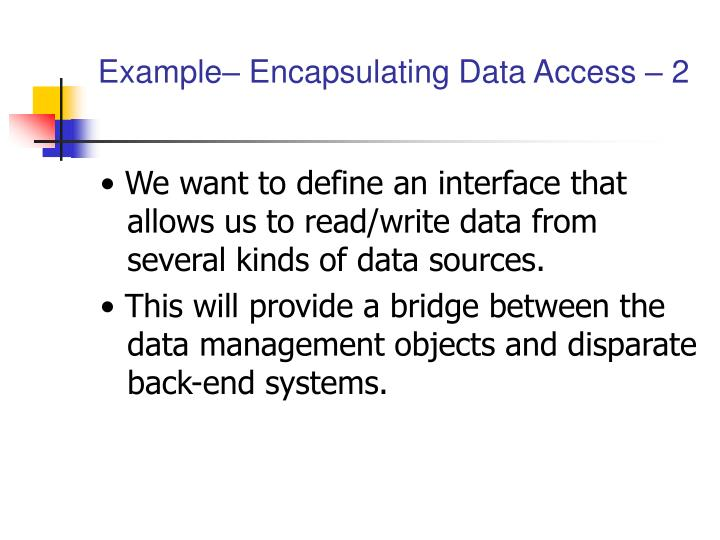 Example– Encapsulating Data Access – 2