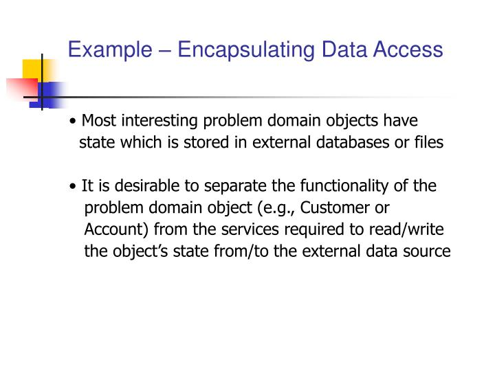 Example – Encapsulating Data Access