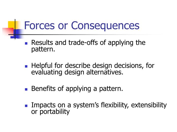 Forces or Consequences