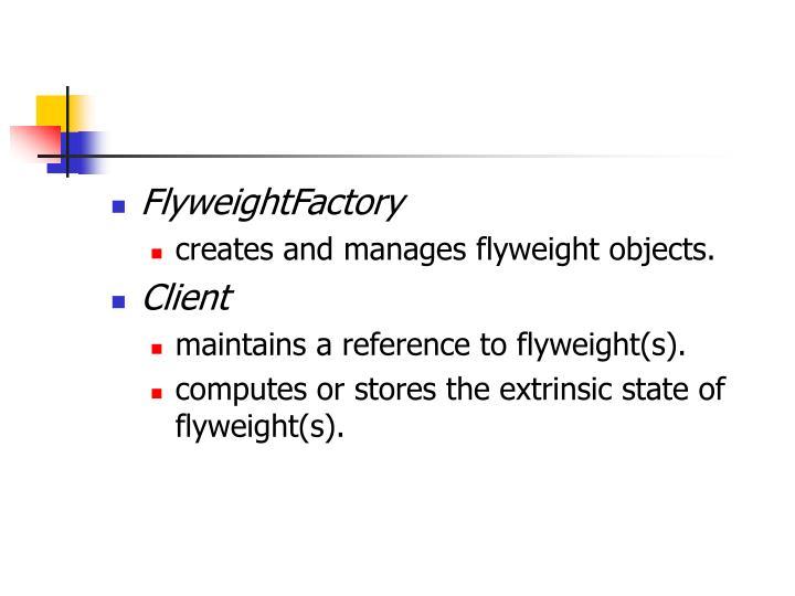 FlyweightFactory