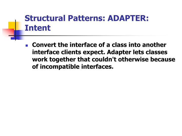 Structural Patterns: ADAPTER: Intent