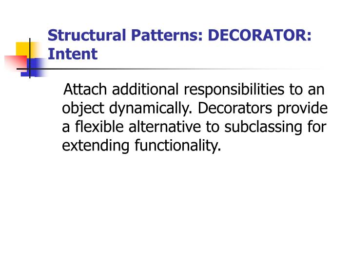 Structural Patterns: DECORATOR: Intent
