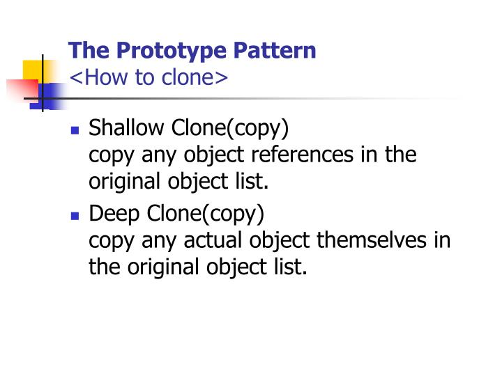 The Prototype Pattern