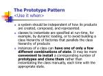 the prototype pattern use it when