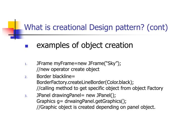 What is creational Design pattern? (cont)