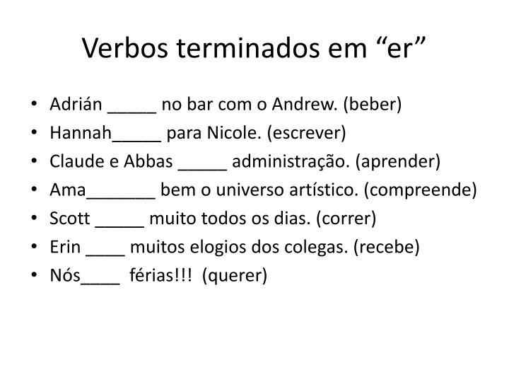 """Verbos terminados em """"er"""""""