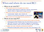 when and where do we need rc