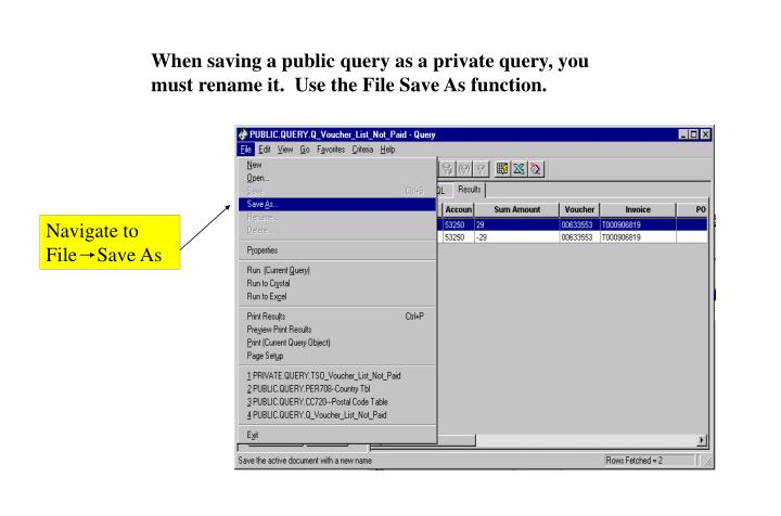 When saving a public query as a private query, you must rename it.  Use the File Save As function.