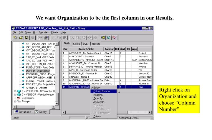 "Right click on Organization and choose ""Column Number"""