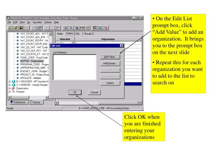 "On the Edit List prompt box, click ""Add Value"" to add an organization.  It brings you to the prompt box on the next slide"