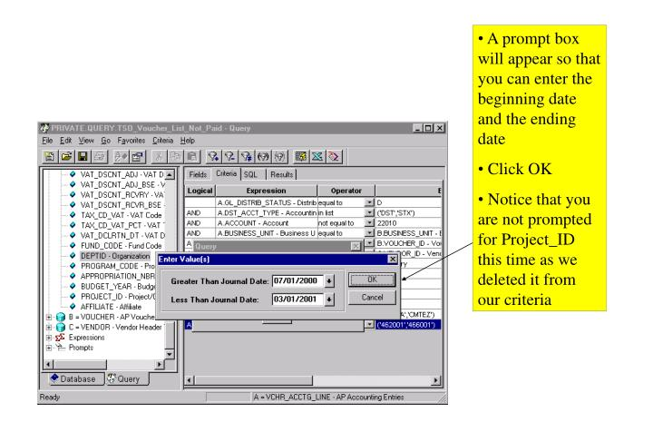 A prompt box will appear so that you can enter the beginning date and the ending date