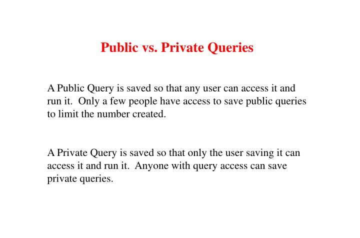 Public vs. Private Queries