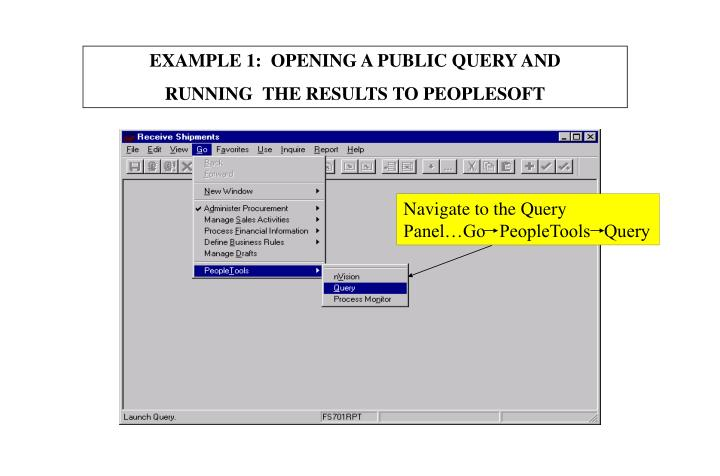 Navigate to the Query Panel…Go   PeopleTools   Query