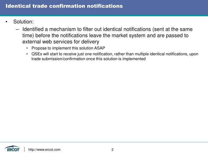 Identical trade confirmation notifications1