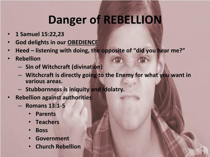 Danger of REBELLION
