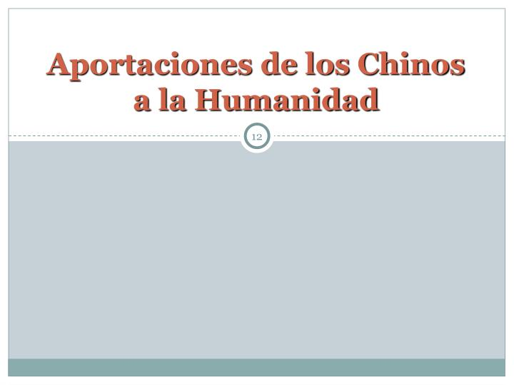 Aportaciones de los Chinos a la Humanidad