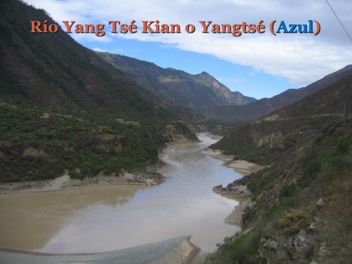 Río Yang Tsé Kian o Yangtsé (