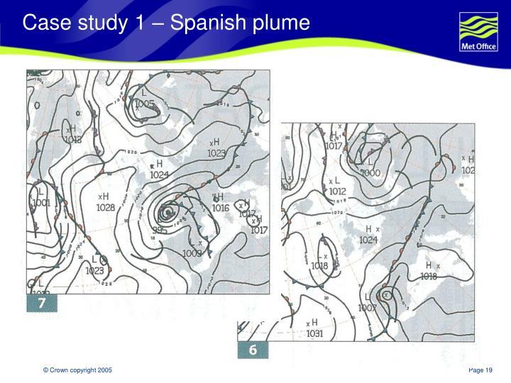 Case study 1 – Spanish plume