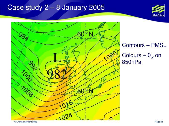 Case study 2 – 8 January 2005