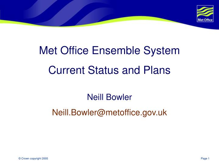 Met Office Ensemble System
