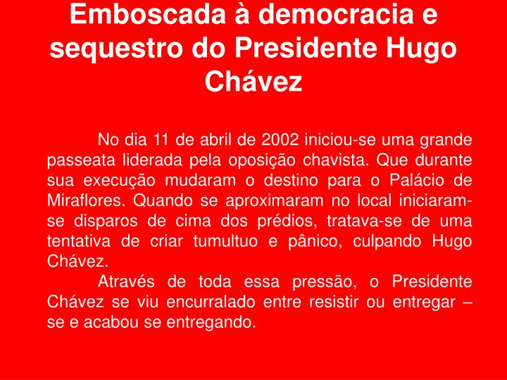 Emboscada à democracia e sequestro do Presidente Hugo Chávez