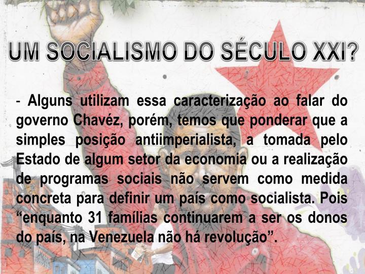 UM SOCIALISMO DO SÉCULO XXI?