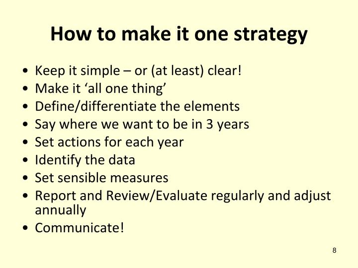 How to make it one strategy