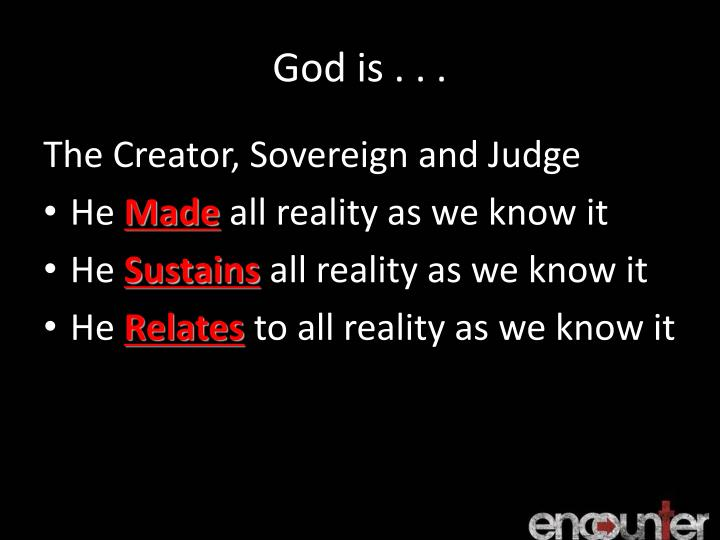 God is . . .
