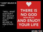 i don t believe in god