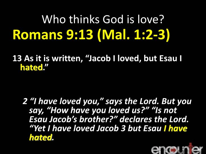 Who thinks God is love?