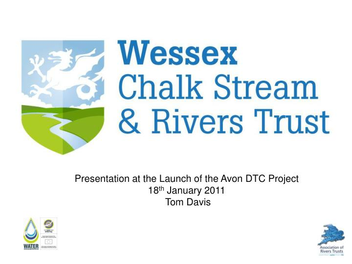 Presentation at the Launch of the Avon DTC Project