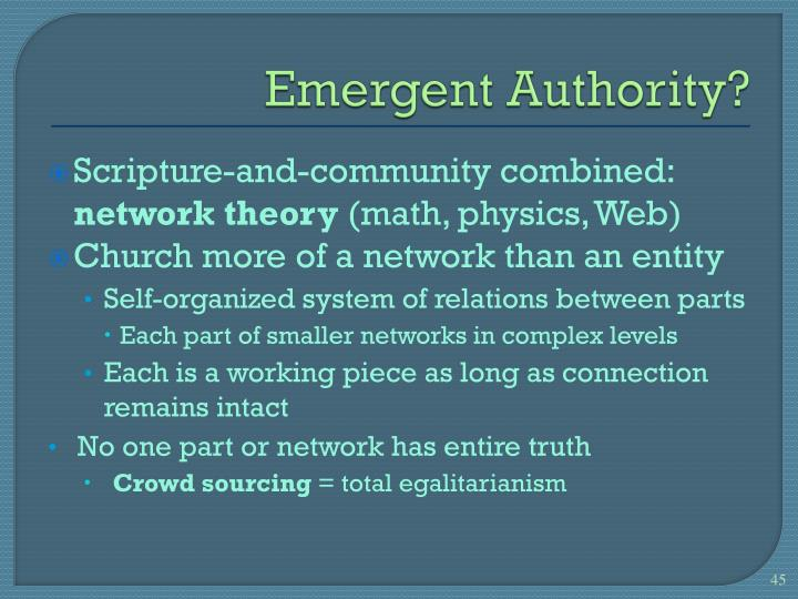 Emergent Authority?